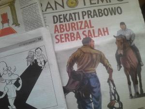 """ARB DAN PRABOWO DALAM TEMPO. """"Pekan lalu, misalnya, seakan-akan Prabowo Subianto dan Aburizal Bakrie (Golkar) segera berkoalisi. Namun, belum lagi jelas siapa yang menjadi Presiden dan siapa menjadi Wakil Presiden, terberitakan bahwa pasangan Prabowo Subianto-Hatta Rajasa (PAN) lah yang lebih mengerucut. Dengan demikian, Aburizal seakan-akan menjadi terkatung-katung. Jangankan menjadi Presiden, kursi Wakil Presiden pun kini menjauh."""""""