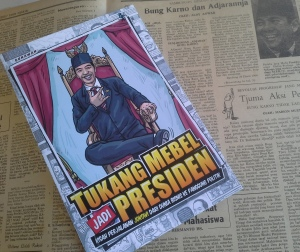 "TUKANG MEBEL JADI PRESIDEN. ""TERLIHAT betapa Jokowi dengan belitan kemiskinan dalam kehidupannya, lebih banyak bagaikan hidup dalam kisah 1001 malam. Cerita mirip dongeng seperti itu sungguh memukau bagi kalangan akar rumput di masyarakat. Pada sisi lain, ia berada dalam posisi 'minim sejarah'. Namun berada dalam posisi minim 'sejarah' seperti itu, khususnya bila dibandingkan dengan Letnan Jenderal Purnawirawan Prabowo Subianto yang memiliki begitu banyak 'sejarah', bukan berarti Joko Widodo samasekali lepas dari sejumlah 'beban' masa lampau."""