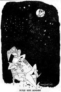 "SOEKARNO SUNYI SEPI SENDIRI. ""Maka malam itu aku menggali, menggali di dalam ingatanku, menggali di dalam ciptaku, menggali di dalam khayalku, apa yang terpendam di dalam bumi Indonesia ini....."" (Karikatur Harjadi S, 1966)"